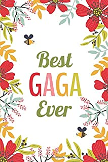 Best GaGa Ever (6x9 Journal): Lined Writing Notebook, 120 Pages -- Red, Pink, Orange Flowers with Bumblebees