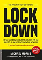 Lock Down: DAS VIRUS WAR NICHT DIE URSACHE. ES WAR NUR DER WILLKOMMENE AUSLOeSER FUeR DAS GROeSSTE JE GEWAGTE EXPERIMENT AM MENSCHEN