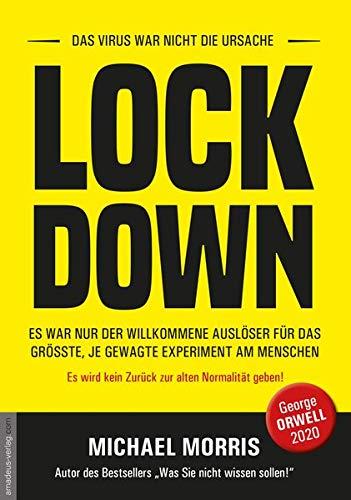 Lockdown: DAS VIRUS WAR NICHT DIE URSACHE. ES WAR NUR DER WILLKOMMENE AUSLÖSER FÜR DAS GRÖSSTE, JE GEWAGTE EXPERIMENT AM MENSCHEN