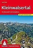Kleinwalsertal: Mit Oberstdorf und Umgebung. 42 Touren mit GPS-Tracks (Rother Wanderführer)