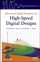 Advanced Signal Integrity for High-Speed Digital Designs (Wiley - IEEE)