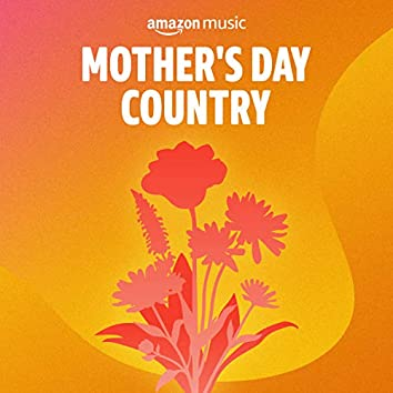 Mother's Day Country