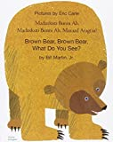 Brown Bear, Brown Bear, What Do You See? In Somali and English by Bill, Jr. Martin (2003-04-15) - Mantra Lingua - 15/04/2003