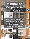Renueva tu hogar con CARPINTERÍA MODERNA. Cocina, closets, sala, baño, oficina y más.: 13 (Carpintería en Casa.)