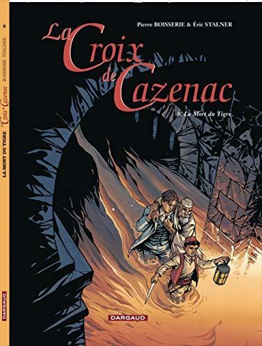 Croix de Cazenac (La) - tome 8 - Mort du Tigre (La)
