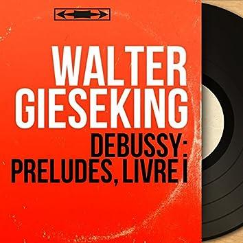 Debussy: Préludes, Livre I (Mono Version)