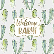 Welcome, Baby!: Cactus Baby Shower Guest Book - Succulent Sign In Book, Registry, Register Cacti Desert Baby Shower Decor Decorations Green Gold White ... Name and Address (112 Pages  8.25 x 8.25)