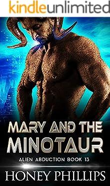 Mary and the Minotaur: A SciFi Alien Romance (Alien Abduction Book 13)