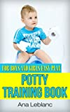 POTTY TRAINING for boys and girls easy toilet plan (POTTY TRAINING  for boys and girls easy toilet plan Book 1) (English Edition)