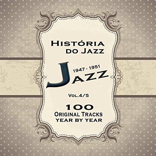 História do Jazz 1947-1951: Enciclopédia de Jazz Vol.4