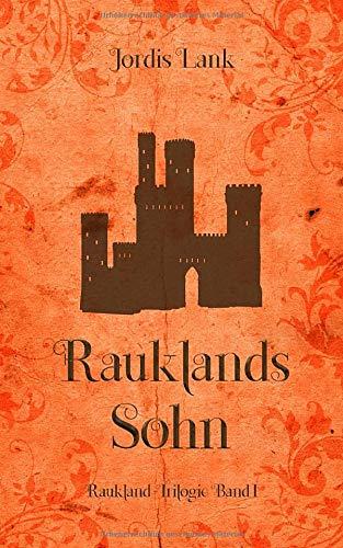 Rauklands Sohn: Raukland Trilogie Band 1