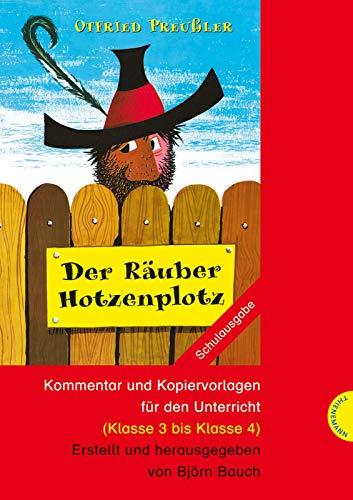 Der Räuber Hotzenplotz: Unterrichtsmaterial mit Kommentar und Kopiervorlagen für die Grundschule (Klasse 3–4)