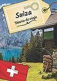Suiza Diario de viaje: Cuaderno de bitácora para contar tus recuerdos y la historia | Planea tu viaje y escribe tus recuerdos | Anécdota de tu estancia |