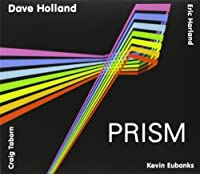 Prism by Dave Holland (2013-09-03)