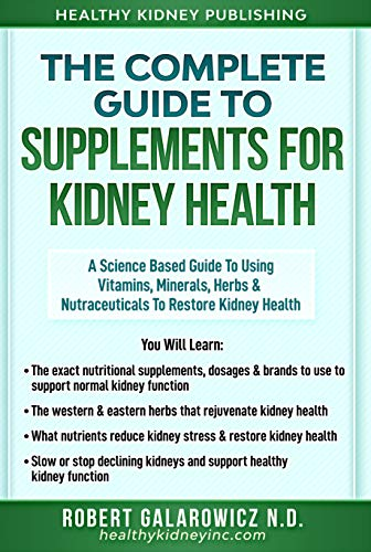 The Complete Guide to Supplements for Kidney Health: A Science Based...
