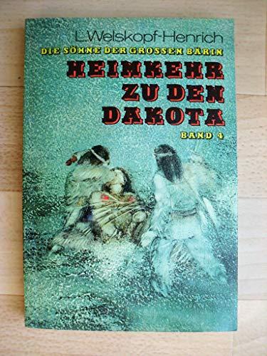 Buchseite und Rezensionen zu 'Die Söhne der grossen Bärin. Bd. 4. Heimkehr zu den Dakota' von Welskopf-Henrich, Liselotte