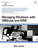 Managing Windows? with VBScript and WMI by Don Jones (2004-04-03) - Don Jones