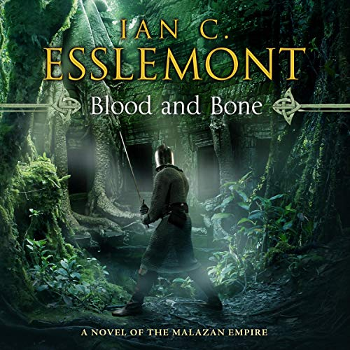 Blood and Bone Audiobook By Ian C. Esslemont cover art