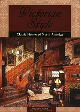 Victorian Style: Classic Homes Of North America by Cheri Y. Gay (2002-04-14)