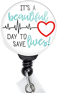 It's a Beautiful Day to Save Lives Retractable Badge Reel with Swing Clip and 36 Inch Cord