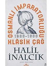 Osmanlı İmparatorluğu Klasik Çağ 1300 - 1600