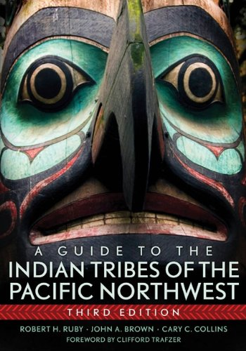 A Guide to the Indian Tribes of the Pacific Northwest (Civilization of the American Indian Book 173) (English Edition)