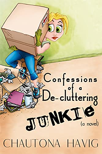 Confessions of a De-cluttering Junkie: (a novel) (The Rockland Chronicles)