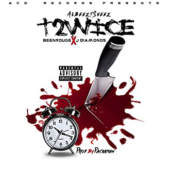 T2wice (feat. Been Rogue & J-Diamonds)