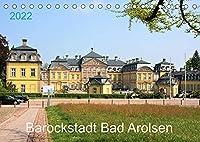 Barockstadt Bad Arolsen (Tischkalender 2022 DIN A5 quer): Von 1655 bis 1918 Residenzstadt der Grafen und Fuersten von Waldeck Pyrmont (Monatskalender, 14 Seiten )