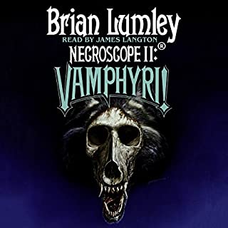 Necroscope II: Vamphyri!     Necroscope Series, Book 2              By:                                                                                                                                 Brian Lumley                               Narrated by:                                                                                                                                 James Langton                      Length: 17 hrs and 55 mins     72 ratings     Overall 4.8