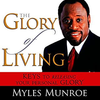 The Glory of Living: Keys to Releasing Your Personal Glory cover art