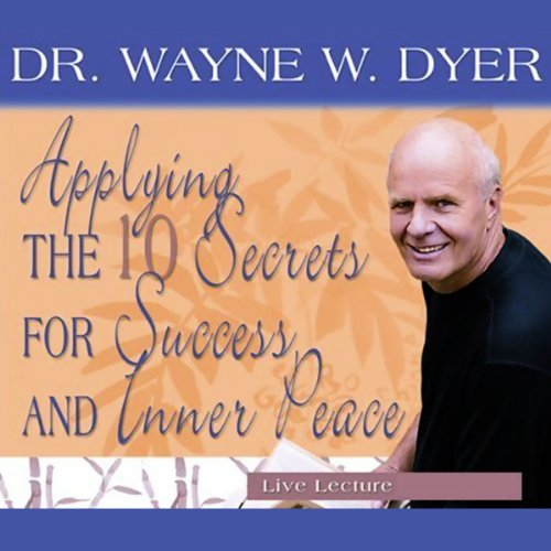 Applying the 10 Secrets for Success and Inner Peace cover art