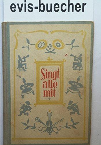 Singt alle mit, Teil 1: erstes und zweites Schuljahr. Hrsg. von Gustav Bier. Illustr.: Curth Georg Becker. (Gebundene Ausgabe) 1949,Hrsg. von Gustav Bier