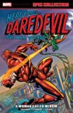 Daredevil Epic Collection: A Woman Called Widow (Daredevil (1964-1998))