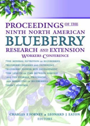 Proceedings of the Ninth North American Blueberry Research and Extension Workers Conference (Small Fruits Review Monographic Separates) 1st edition by Eaton, Leonard, Forney, Charles (2004) Paperback
