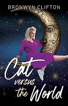[Bronwyn Clifton]のCat Versus the World (English Edition)