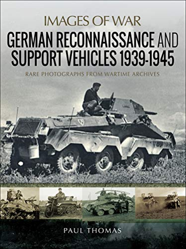 German Reconnaissance and Support Vehicles, 1939–1945 (Images of War)