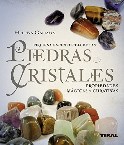 Piedras y cristales propiedades mágicas y curativas (pequeña enciclopedia)