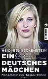 Ein deutsches Mädchen: Mein Leben in einer Neonazi-Familie - Heidi Benneckenstein