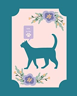 Talk to the Paw: Blank Book Journal Diary Notebook for Girls Tweens Teens Women - Funny Kitty Cat Cattitude