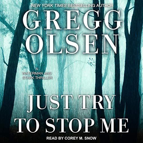 Just Try to Stop Me Audiobook By Gregg Olsen cover art