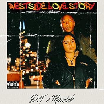 Westside Love Story (feat. Moxaiah)
