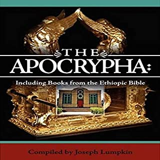 The Apocrypha: Including Books from the Ethiopic Bible                   Written by:                                                                                                                                 Joseph B. Lumpkin - editor                               Narrated by:                                                                                                                                 Mel Jackson                      Length: 30 hrs and 26 mins     Not rated yet     Overall 0.0