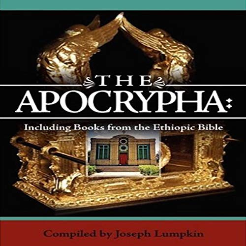 The Apocrypha: Including Books from the Ethiopic Bible                   By:                                                                                                                                 Joseph B. Lumpkin - editor                               Narrated by:                                                                                                                                 Mel Jackson                      Length: 30 hrs and 26 mins     Not rated yet     Overall 0.0