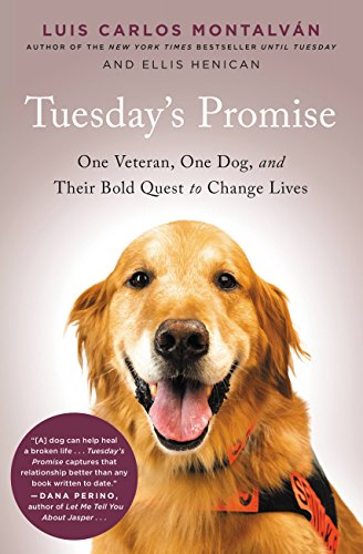 Tuesday's Promise: One Veteran, One Dog, and Their Bold Quest to Change Lives by [Luis Carlos Montalvan, Ellis Henican]