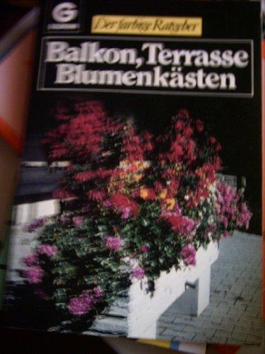 Balkon, Terrasse, Blumenkästen. ( Der farbige Ratgeber).