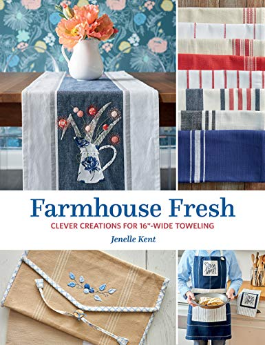 Find Discount Farmhouse Fresh: Clever Creations for 16-Wide Toweling