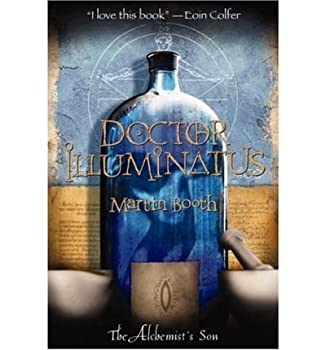 Hardcover Doctor Illuminatus ( The Alchemist's Son) 1st (first) edition by Booth, Martin published by Little, Brown&Co. (2004) [Hardcover] Book