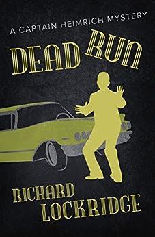 Dead Run (The Captain Heimrich Mysteries) by [Richard Lockridge]