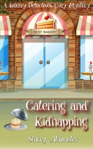 Download Catering and Kidnapping (Bakery Detectives Cozy Mystery) 153913024X